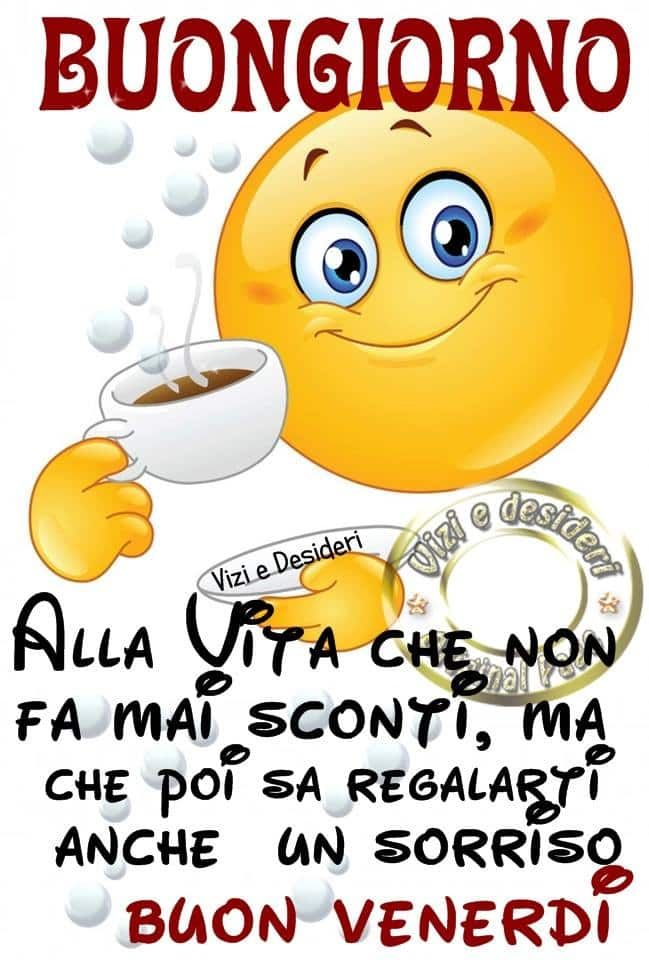 Buongiorno e buon venerdi buon giorno buongiorno for Immagini divertenti buongiorno venerdi