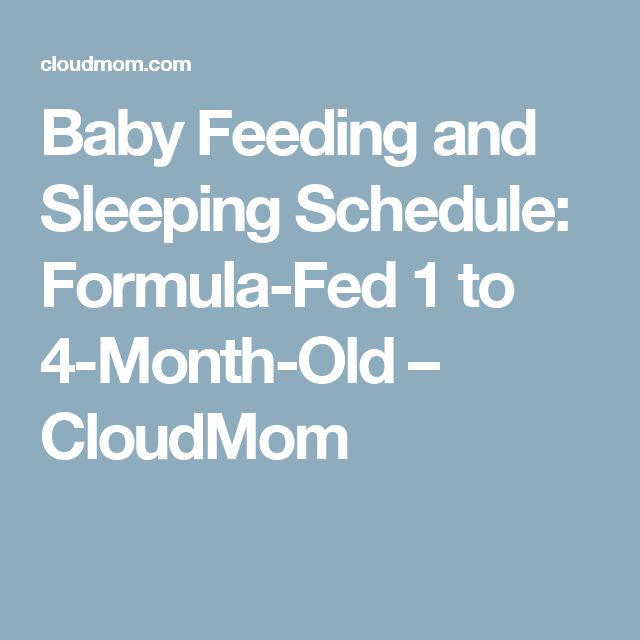 Baby Feeding and Sleeping Schedule: Formula-Fed 1 to 4-Month-Old – CloudMom