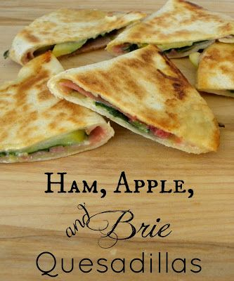 Ham, Apple, and Brie Quesadillas - Oooh--Mother's Day Brunch idea! Maybe slices of kiwi fruit as well? sub cheese with shredded Jack or????