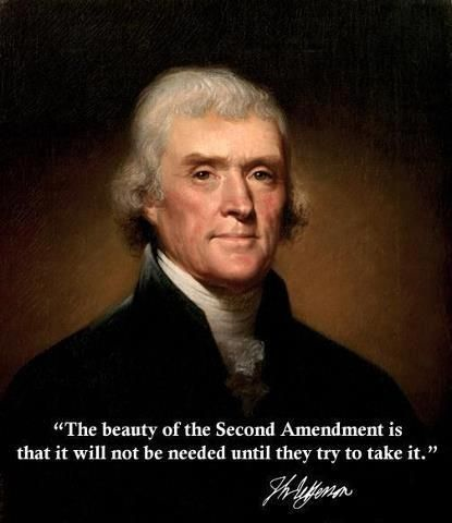 Same goes for all of them, when they try to take them away that is when we will need the Second Amendment.