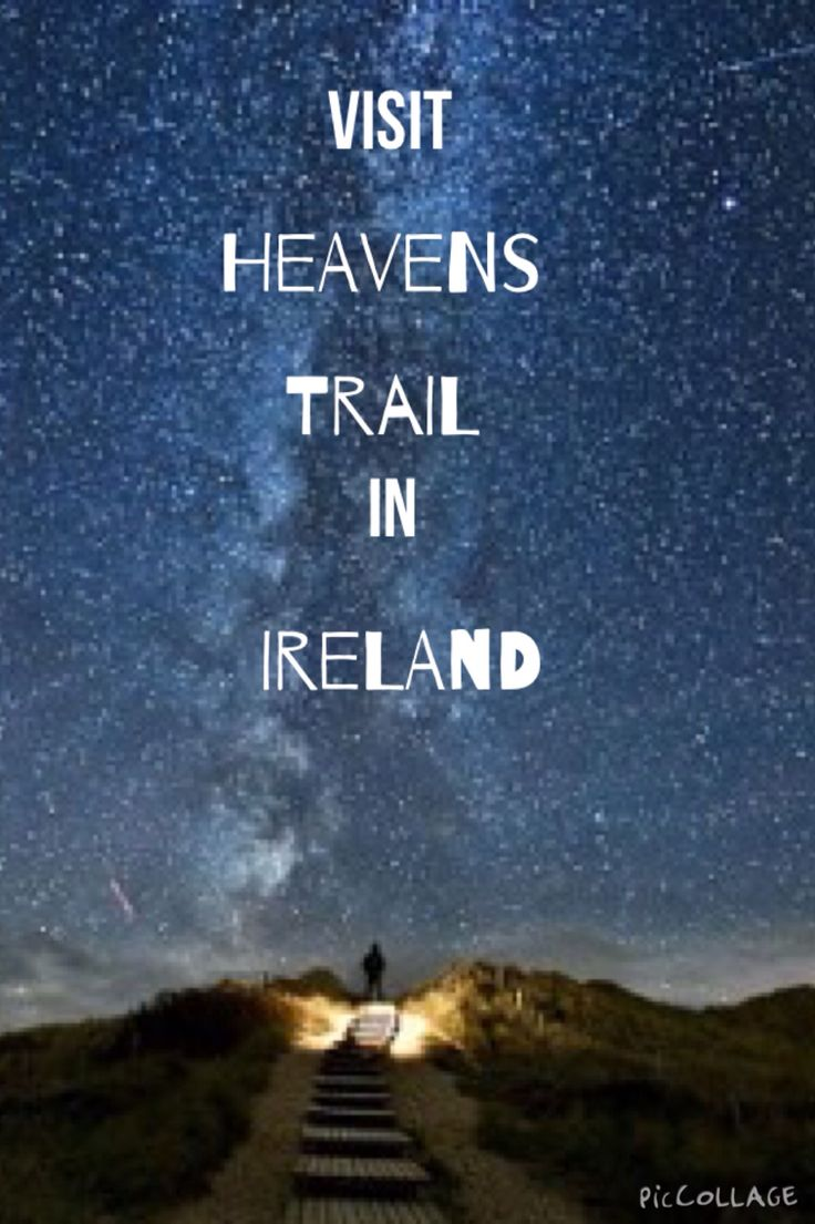 29. Visit Heavens Trail in Ireland