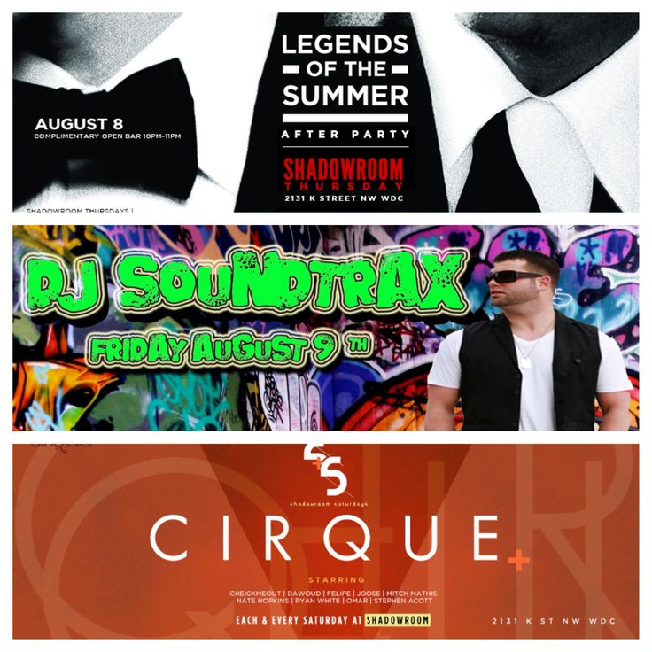 "Shadow Room Weekly Event Schedule  /THURS/ ""Legends of the Summer"" After Party!  /FRI/ @DJSoundtrax  /SAT/ •CIRQUE• Chelsea FC v AC Roma After Party feat @DJLExperience  RSVP on ShadowRoom.com or Call 202.596.SHAD(7423) for VIP Tables."