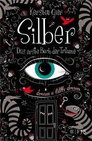 Silber - Das erste Buch der Träume Spannender Auftakt zu einer neuen Jugendbuchtrilogie