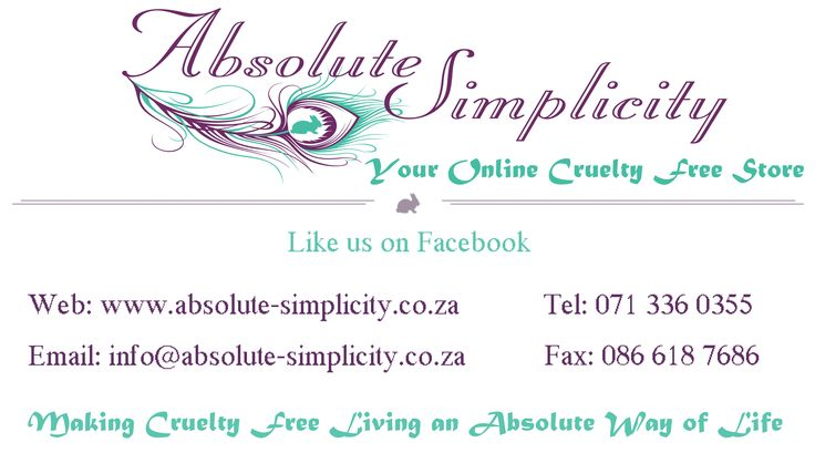 Visit us at www.absolute-simplicity.co.za Cruelty Free Online Store - Organic skin and body care for the whole family, household and pet products. All endorsed by Beauty Without Cruelty SA, and Not Tested on Animals! Delivery to anywhere in South Africa.