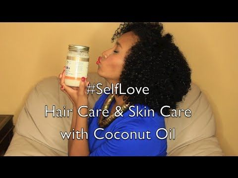 Skin & Hair Care with Coconut Oil - #SelfLove
