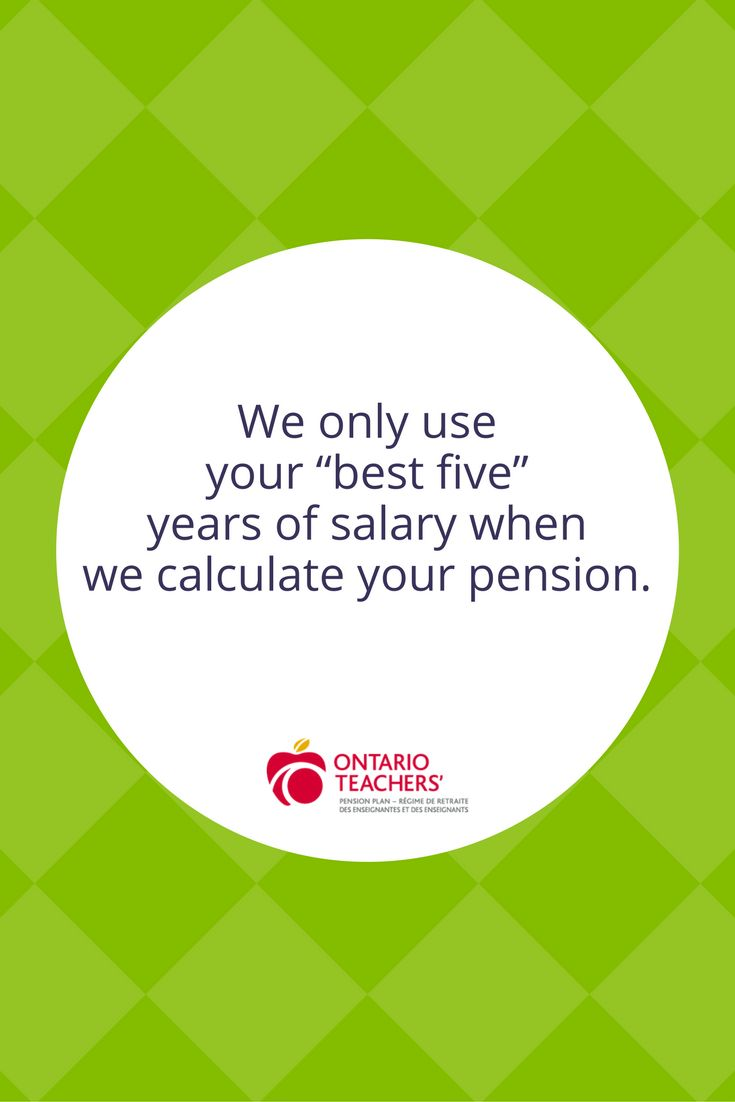 Some years you'll make more than others. We'll take the best of the best when calculating your pension, so don't sweat it if you had a few years over the course of your career when you earned a bit less.