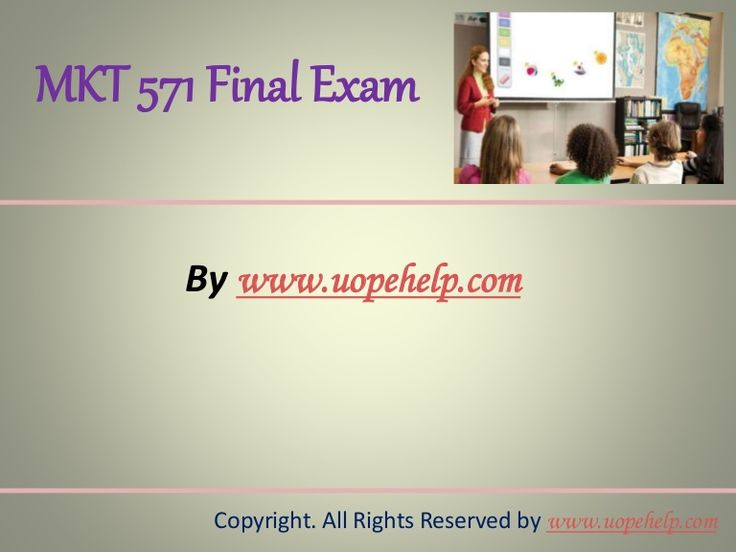 Confused and depressed about which tutorials to choose? Here is the tip. Try us and we guarantee that you will not have to look any further. We provide various homework help that you will find eay to understand. http://www.UopeHelp.com/ also provide MKT 571 Final Exam Latest UOP Complete Class Assignments, Entire course questions with answers and law, finance, economics and accounting homework help, discussion questions, Homework Assignment etc. Join us to be straight 'A' student.