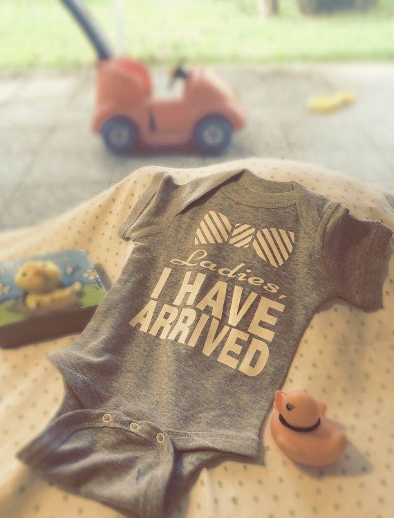 Ladies I Have Arrived! Baby Boy Bodysuit Snap On Lap Shoulder One Piece Newborn Baby Shower Gift