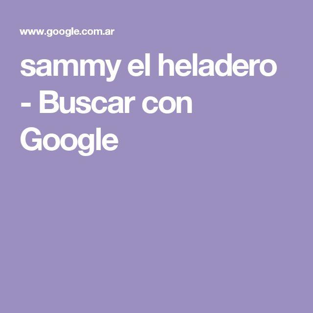 sammy el heladero - Buscar con Google