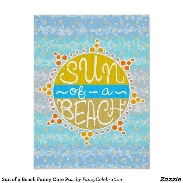 Sun of a Beach Funny Cute Pun Summer Seaside Poster :)