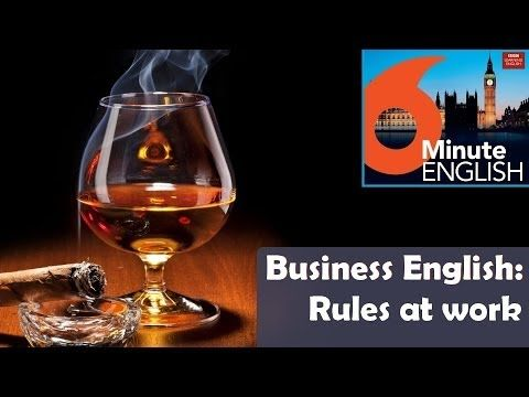 BBC 6 Minute Business English transcript video - Rules: Most workplaces have rules that workers have to follow - but do they make life easier?  Are rules and regulations a necessary evil? Feifei and Neil talk about workplace rules - and explore language for talking about rules.