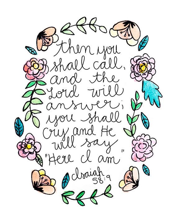 Isaiah 58:9 you shall cry and he will say Here I am.