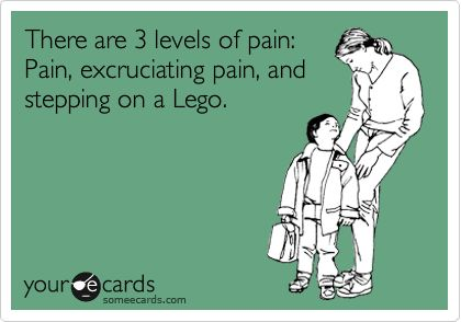There are 3 levels of pain: Pain, excruciating pain, and stepping on a Lego.: Hate Lego, Ahhhhh Truths, Lego Pain, My Life, So True, Barbie Shoes, Little Boys, Hot Wheels, Dang Legos