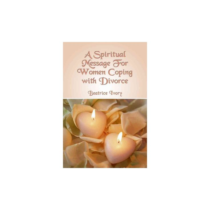 A Spiritual Message for Women Coping With Divorce (Paperback)