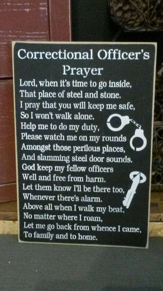 Check out this item in my Etsy shop https://www.etsy.com/listing/262856541/corrections-officer-prayer-sign