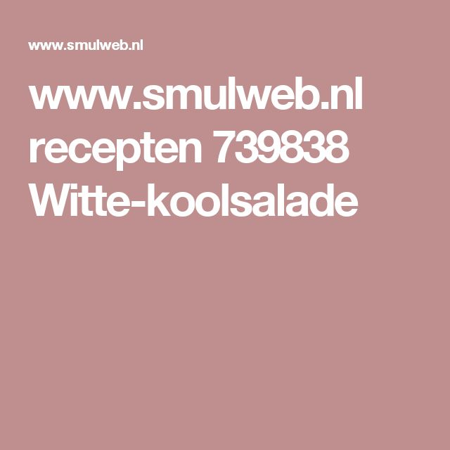 www.smulweb.nl recepten 739838 Witte-koolsalade