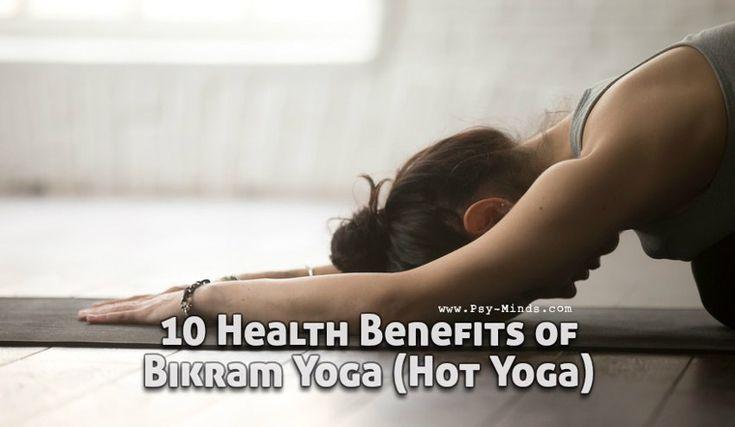 10 Health Benefits of Bikram Yoga (Hot Yoga)