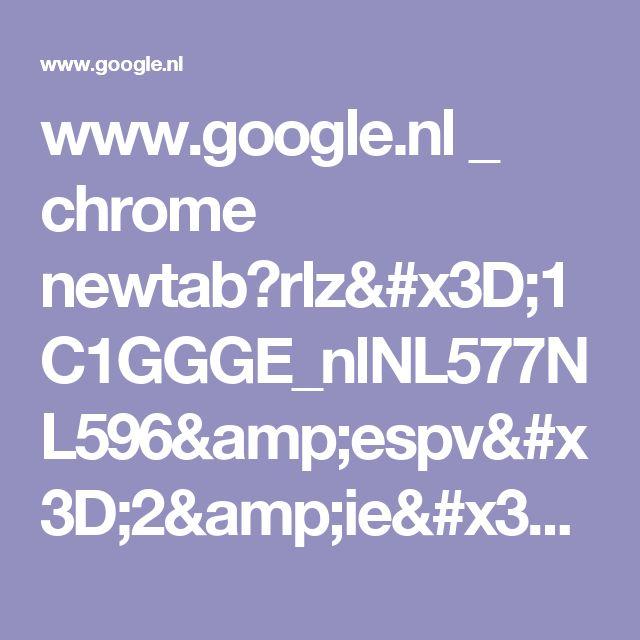 www.google.nl _ chrome newtab?rlz=1C1GGGE_nlNL577NL596&espv=2&ie=UTF-8