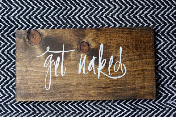 GET NAKED Handmade Wood Sign by HeARTofPeaches - Bathroom Sign Bedroom Sign Decor wedding gift housewarming gift