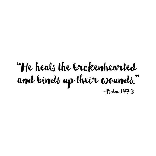 Psalm 147:3 God will give you complete healing to your heart just trust in Him. ♡