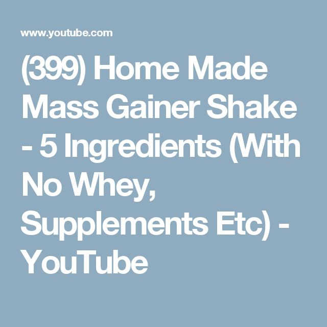 (399) Home Made Mass Gainer Shake - 5 Ingredients (With No Whey, Supplements Etc) - YouTube