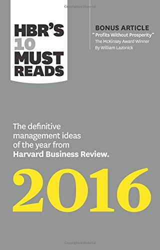 HBR's 10 must reads 2016 : the definitive management ideas of the year from Harvard Business Review |111.65 HAR