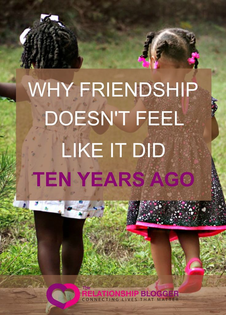 Why friendship doesn't feel like it did ten years ago