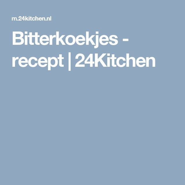 Bitterkoekjes - recept | 24Kitchen
