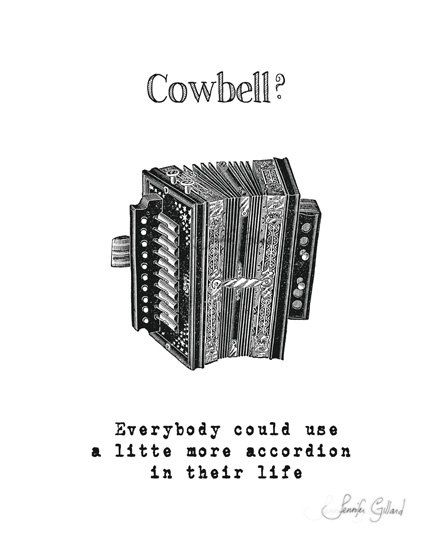 Cowbell Everybody could use a little more by DreamsandNotions, $10.00