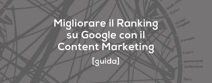 Come creare una Strategia Efficace di Content Marketing in 7 Facili Mosse, generando Traffico Organico e Conversioni [GUIDA SEM]