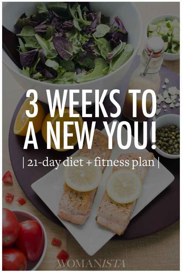 3 Weeks to a New You! Get the 21-day diet and fitness plan to get a jump start on your summer body!  http://Womanista.com