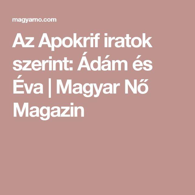 Az Apokrif iratok szerint: Ádám és Éva  | Magyar Nő Magazin