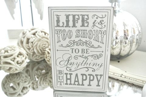 Life Is Too Short Block - Divine Shabby Chic