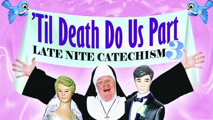 * Late Nite Catechism 3: The Hilarious One-Nun Show Continues, $21 - Save 50%