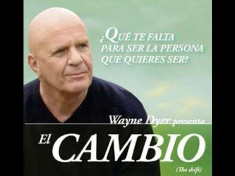El Cambio - Wayne Dyer (Español) pelicula completa por EXITO DIRECTO .com & Javier Benitez - YouTube
