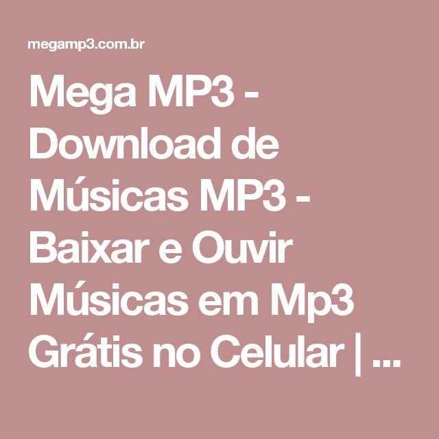 Mega MP3 - Download de Músicas MP3 - Baixar e Ouvir Músicas em Mp3 Grátis no Celular | Download MP3 Free