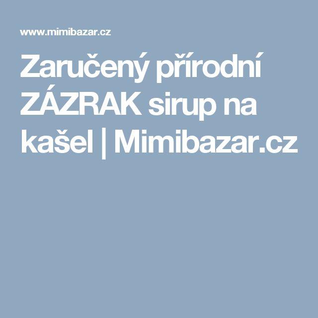 Zaručený přírodní ZÁZRAK sirup na kašel | Mimibazar.cz