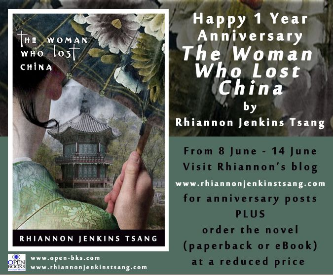 The Woman Who Lost China by Rhiannon Jenkins Tsang was published one year ago today! Visit the author's blog www.rhiannonjenkinstsang.com/news from 8 June - 14 June for special anniversary posts PLUS order the novel (paperback or eBook) at a reduced price.