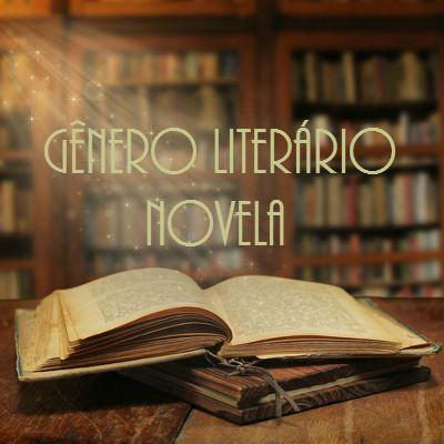 Novela. Literatura e gêneros literários: conheça as características do gênero literário Novela.