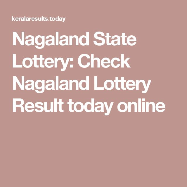 Nagaland State Lottery: Check Nagaland Lottery Result today online