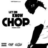 Young Chop - Let Em Know Chop