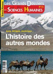 Sciences Humaines,  Axelle Degans, Grands Dossiers N° 24 - sept / oct / nov 2011, Ces pays émergents qui font basculer le monde.