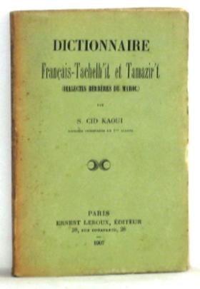 Dictionnaire français-tachelhit et tamazirt (dialectes berbères du Maroc)  S. Cid Kaoui