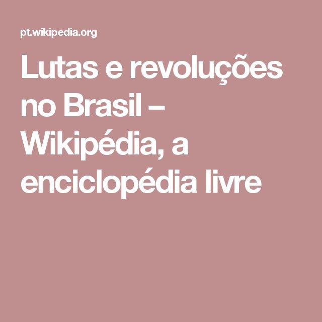 Lutas e revoluções no Brasil – Wikipédia, a enciclopédia livre
