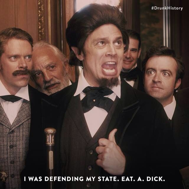 """Drunk History on Comedy Central """"I was defending my state...."""""""