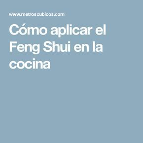 Cómo aplicar el Feng Shui en la cocina