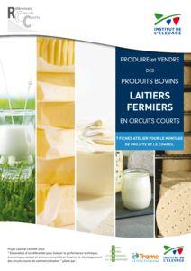 Produire et vendre des produits bovins laitiers fermiers en circuits courts - 7 fiches atelier