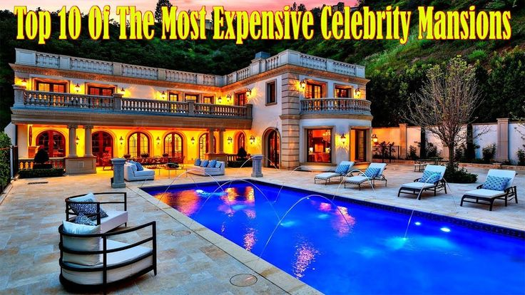 Top 10 Of The Most Expensive Celebrity Mansions 2018