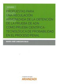Resultado de imagen de Propuestas para una regulación armonizada de la obtención de la prueba de ADN como prueba científica-tecnológica de probabilidad en el proceso penal / María José Cabezudo Bajo