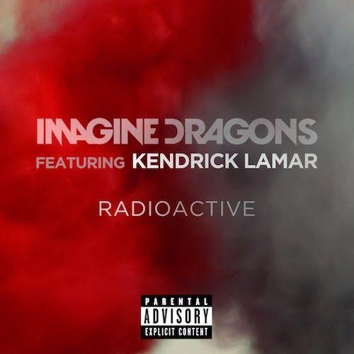New Music: Imagine Dragon ft. Kendrick Lamar 'Radioactive' (Remix)+YG ft. Drake 'Who Do You Love'